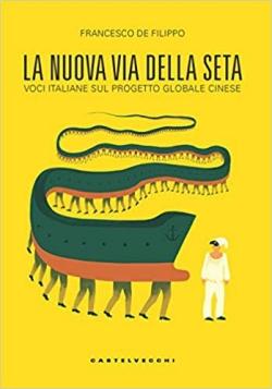 La nuova via della seta: Voci italiane sul progetto globale cinese