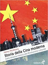 Storia della Cina moderna. Dalla dinastia manciù alla Rivoluzione culturale