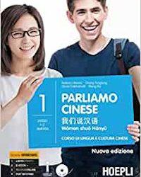 Parliamo cinese – Corso di lingua e cultura cinese – Vol. 1