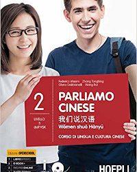 Parliamo cinese – Corso di lingua e cultura cinese – Vol. 2