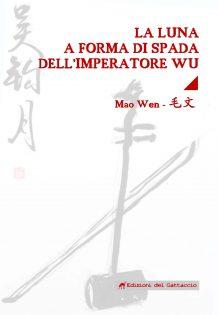 La luna a forma di spada dell'imperatore Wu