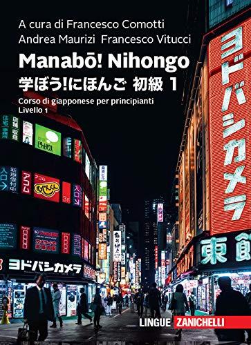 Manabō! Nihongo. Corso di giapponese per principianti. Livello 1