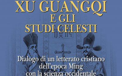 Xu Guangqi e gli studi celesti. Dialogo di un letterato cristiano dell'epoca Ming con la scienza occidentale