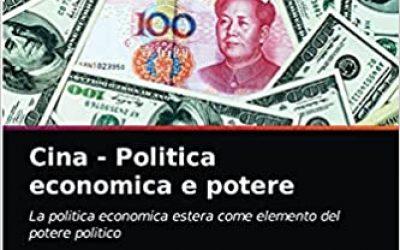Cina – Politica economica e potere: La politica economica estera come elemento del potere politico