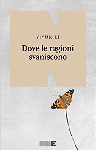 Dove le ragioni svaniscono di Li Yiyun