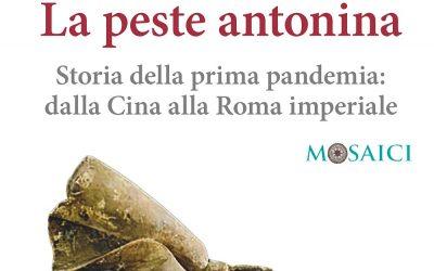 La peste antonina. Storia della prima pandemia: dalla Cina alla Roma imperiale