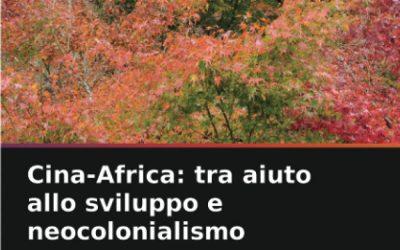 Cina-Africa: tra aiuto allo sviluppo e neocolonialismo