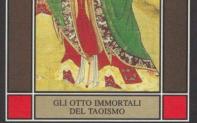 Gli otto immortali del taoismo. Leggende e favole del taoismo popolare