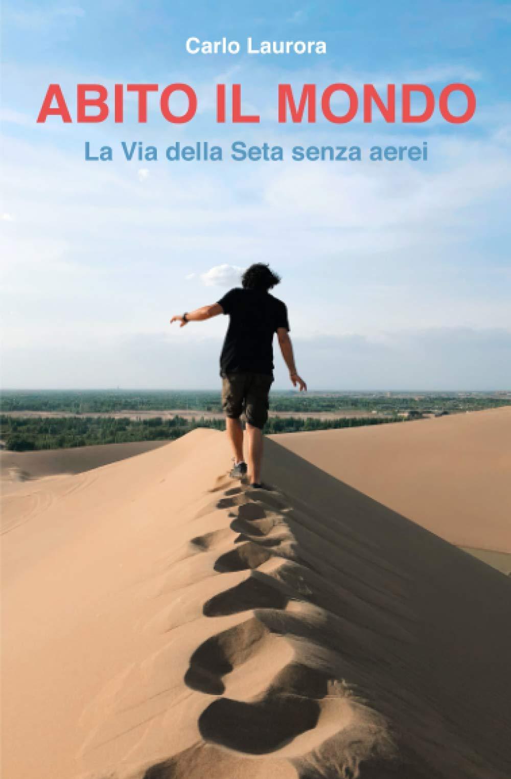 Abito il mondo: la Via della Seta senza aerei