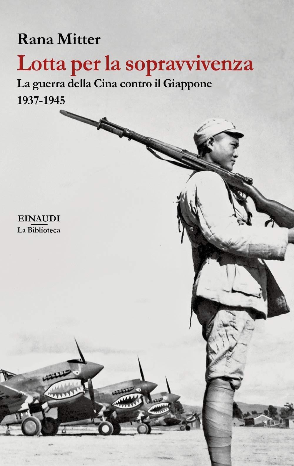 Lotta per la sopravvivenza. La guerra della Cina contro il Giappone 1937-1945