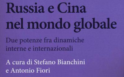 Russia e Cina nel mondo globale. Due potenze fra dinamiche interne e internazionali