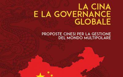 La Cina e la governance globale. Proposte cinesi per la gestione del mondo multipolare