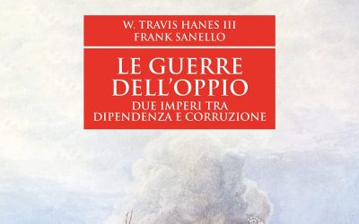 Le guerre dell'oppio. Due imperi tra dipendenza e corruzione